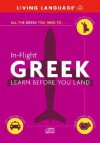 In-Flight Greek: Learn Before You Land - Living Language