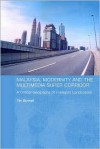 Malaysia, Modernity and the Multimedia Super Corridor: A Critical Geography of Intelligent Landscapes - Tim Bunnell