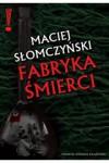 Fabryka śmierci - Maciej Słomczyński
