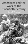 Americans and the Wars of the Twentieth Century - Jenel Virden