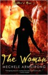 The Woman - Mechele Armstrong