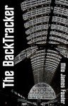 The BackTracker - Milo James Fowler