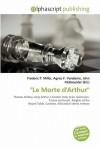 Le Morte D'Arthur'' - Frederic P. Miller, Agnes F. Vandome, John McBrewster