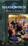 Shadowrun #4: Drops of Corruption - J.M. Hardy, Jason M. Hardy