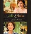 Julie & Julia: 365 Days, 524 Recipes, 1 Tiny Apartment Kitchen (Audio) - Julie Powell