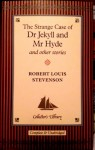 The Strange Case of Dr Jekyll and Mr Hyde and other stories - Robert Louis Stevenson