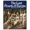 The Last Courts of Europe: Royal Family Album 1860-1914 - Robert K. Massie, Jeffrey Finestone