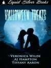 Halloween Treats - Veronica Wilde, A.J. Hampton, Tiffany Aaron