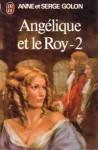 Angelique et le roy - 2 - Anne Golon