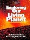 Exploring Our Living Planet - Robert D. Ballard