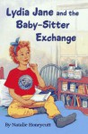 Lydia Jane and the Baby-Sitter Exchange - Natalie Honeycutt