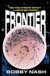 Frontier - Bobby Nash, Jeff Austin