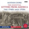 Alistair Cooke: The Essential Letters from America: The 1940 and 1950s (BBC Audio) - Alistair Cooke