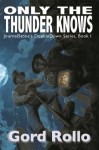 Only The Thunder Knows - East End Girls (JournalStone's DoubleDown Series) - Gord Rollo, Rena Mason