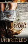 Unbridled - Ciana Stone