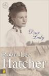 Dear Lady - Robin Lee Hatcher, Pam Ward