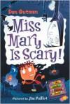 Miss Mary Is Scary! (My Weird School Daze, #10) - Dan Gutman, Jim Paillot
