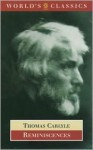 Reminiscences (Oxford World's Classics) - Thomas Carlyle