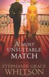 A Most Unsuitable Match - Stephanie Grace Whitson