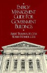 Energy Management Guide For Government Buildings - Albert Thumann, Robert Hoshide