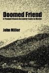 Doomed Friend - John Miller