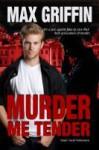Murder Me Tender - Max Griffin