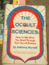 The Occult Sciences: How to Get What You Want Through Your Occult Powers - Norvell.