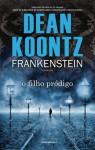 O Filho Pródigo (Frankenstein, #1) - Susana Serrão, Dean Koontz