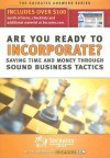 Are You Ready to Incorporate?: Saving Time & Money Through Sound Business Tactics [With CDROM] - Socrates Media
