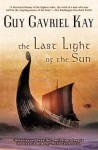 The Last Light of the Sun - Guy Gavriel Kay