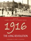 1916: The Long Revolution - Dermot Keogh, Gabriel Doherty