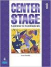 Center Stage 1: Grammar to Communicate, Student Book - Samuela Eckstut