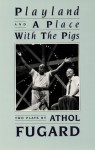 Playland & A Place With the Pigs - Athol Fugard