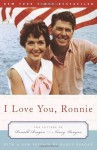 I Love You, Ronnie: The Letters of Ronald Reagan to Nancy Reagan - Nancy Reagan, Ronald Reagan