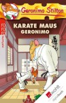 Karate Maus Geronimo (German Edition) - Geronimo Stilton, Nadine Püschel