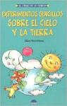 Experimentos sencillos sobre el cielo y la tierra (El Juego De La Ciencia) (Spanish Edition) - Glen Vecchione, Horacio Elena
