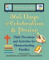 365 Days of Celebration and Praise: Daily Devotions and Activities for Homeschooling Families - Julie Lavender