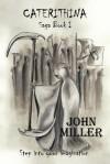 Caterithina Saga Book I - John Miller