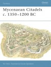 Mycenaean Citadels c. 1350-1200 BC - Nic Fields, Donato Spedaliere
