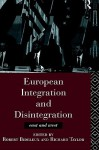 European Integration and Disintegration - Robert Bideleux, Richard Taylor