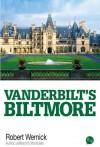 Vanderbilt's Biltmore - Robert Wernick