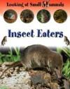 Insect Eaters (Morgan, Sally. Looking At Small Mammals.) - Sally Morgan