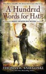 A Hundred Words for Hate: A Remy Chandler Novel - Thomas E. Sniegoski