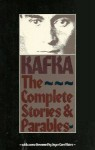 Kafka: The Complete Stories and Parables - Franz Kafka