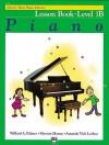 Alfred's Basic Piano Library: Lesson Book Level 1B - Willard A. Palmer, Morton Manus