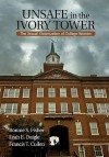 Unsafe In The Ivory Tower: The Sexual Victimization Of College Women - Bonnie S. Fisher, Francis T. Cullen, Leah E. Daigle