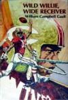 Wild Willie, Wide Receiver - William Campbell Gault
