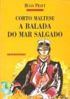 Corto Maltese : A balada do mar salgado - Hugo Pratt, António Pescada, Mário Dias Correia