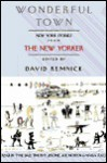 Wonderful Town: New York Stories from The New Yorker - David Remnick