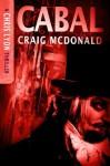 Cabal (The Chris Lyon Thriller Series) - Craig McDonald